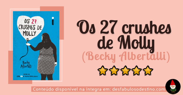os 27 crushes de molly